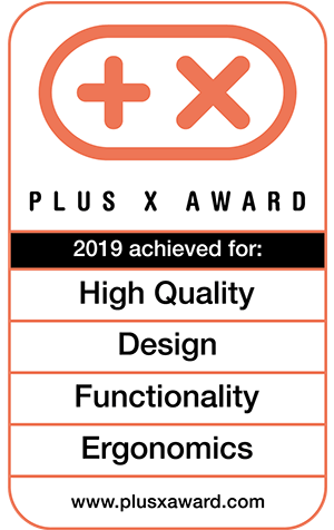 PLUS X AWARD 2019 achieved for: Hight Quality - Design - Functionality - Ergonimics
